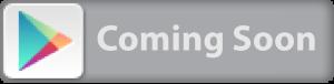 (ComingSoon)StoreIconGooglePlay